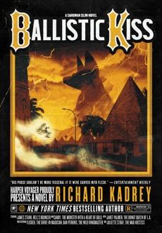 Ballistic Kiss: A Sandman Slim Novel, Kadrey, Richard