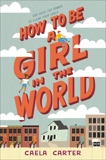 How to Be a Girl in the World, Carter, Caela