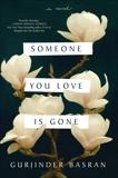 Someone You Love Is Gone: A Novel, Basran, Gurjinder