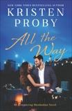 All the Way: A Romancing Manhattan Novel, Proby, Kristen