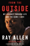 From the Outside: My Journey Through Life and the Game I Love, Allen, Ray & Arkush, Michael
