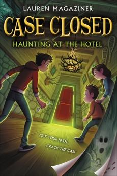 Case Closed #3: Haunting at the Hotel, Magaziner, Lauren