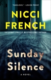 Sunday Silence: A Novel, French, Nicci