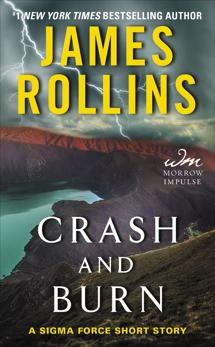 Crash and Burn: A Sigma Force Short Story, Rollins, James