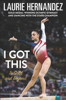 I Got This: To Gold and Beyond, Hernandez, Laurie