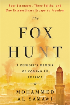 The Fox Hunt: A Memoir of Yemen and My Odyssey to America, Al Samawi, Mohammed