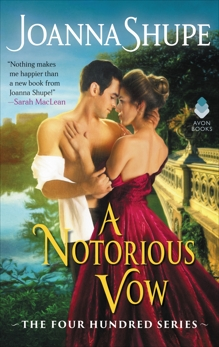 A Notorious Vow: The Four Hundred Series, Shupe, Joanna