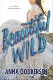 Beautiful Wild, Godbersen, Anna