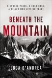 Beneath the Mountain: A Novel, D'Andrea, Luca