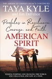 American Spirit: Profiles in Resilience, Courage, and Faith, Kyle, Taya & DeFelice, Jim
