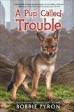 A Pup Called Trouble, Pyron, Bobbie