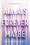 Always Forever Maybe, Rissi, Anica Mrose
