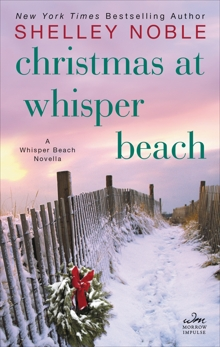 Christmas at Whisper Beach: A Whisper Beach Novella, Noble, Shelley
