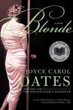 Blonde: A Novel, Oates, Joyce Carol