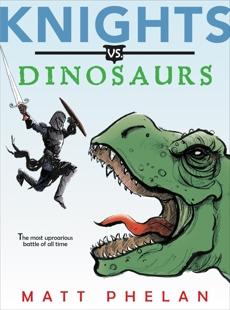Knights vs. Dinosaurs, Phelan, Matt