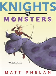 Knights vs. Monsters, Phelan, Matt
