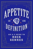 Appetite for Definition: An A-Z Guide to Rock Genres, King, Ian