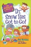 My Weirder-est School #1: Dr. Snow Has Got to Go!, Gutman, Dan