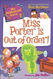 My Weirder-est School #2: Miss Porter Is Out of Order!, Gutman, Dan