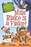 My Weirder-est School #4: Miss Blake Is a Flake!, Gutman, Dan