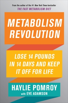 Metabolism Revolution: Lose 14 Pounds in 14 Days and Keep It Off for Life, Pomroy, Haylie