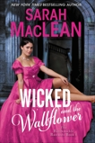 Wicked and the Wallflower: The Bareknuckle Bastards Book I, MacLean, Sarah