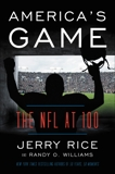 America's Game: The NFL at 100, Rice, Jerry & Williams, Randy O.
