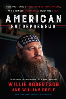 American Entrepreneur: How 400 Years of Risk-Takers, Innovators, and Business Visionaries Built the U.S.A., Doyle, William & Robertson, Willie