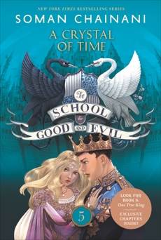 The School for Good and Evil #5: A Crystal of Time, Chainani, Soman