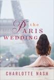 The Paris Wedding: A Novel, Nash, Charlotte