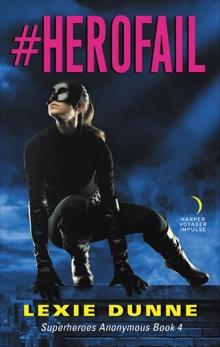 #Herofail: Superheroes Anonymous Book 4, Dunne, Lexie