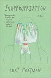 Inappropriation: A Novel, Freiman, Lexi
