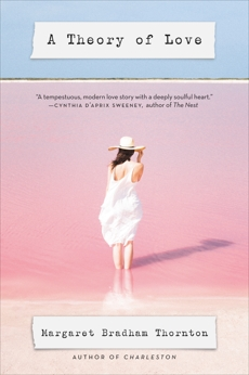 A Theory of Love: A Novel, Thornton, Margaret Bradham