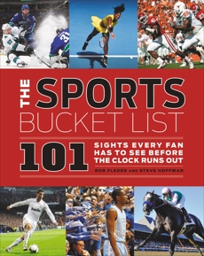 Sports Bucket List: 101 Sights Every Fan Has to See Before the Clock Runs Out, Fleder, Rob & Hoffman, Steven