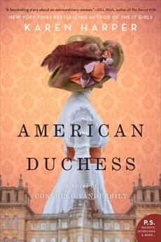 American Duchess: A Novel of Consuelo Vanderbilt, Harper, Karen