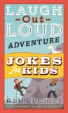 Laugh-Out-Loud Adventure Jokes for Kids, Elliott, Rob
