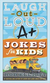 Laugh-Out-Loud A+ Jokes for Kids, Elliott, Rob