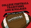 College Football Traditions and Rivalries: Chants, Pranks, and Pageantry, Morrow Gift
