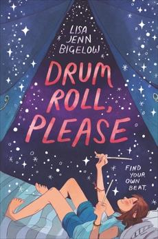 Drum Roll, Please, Bigelow, Lisa Jenn