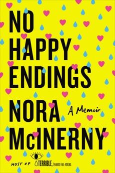 No Happy Endings: A Memoir, McInerny, Nora