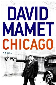 Chicago: A Novel, Mamet, David