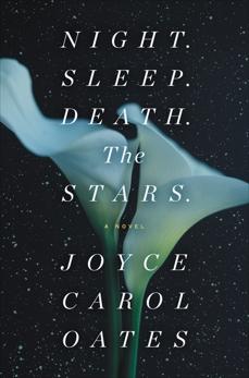 Night. Sleep. Death. The Stars.: A Novel, Oates, Joyce Carol