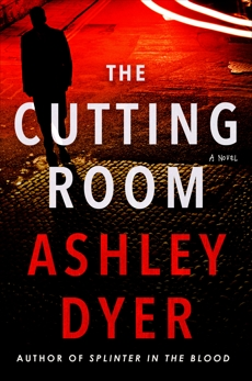 The Cutting Room: A Novel, Dyer, Ashley