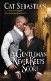 A Gentleman Never Keeps Score: Seducing the Sedgwicks, Sebastian, Cat