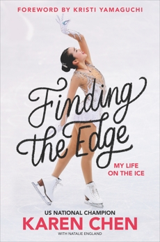 Finding the Edge: My Life on the Ice, Chen, Karen