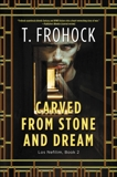 Carved from Stone and Dream: A Los Nefilim Novel, Frohock, T.