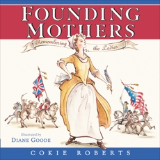 Founding Mothers: Remembering the Ladies, Roberts, Cokie