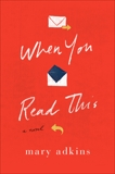 When You Read This: A Novel, Adkins, Mary