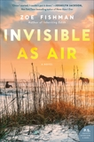 Invisible as Air: A Novel, Fishman, Zoe