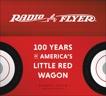Radio Flyer: 100 Years of America's Little Red Wagon, Pasin, Robert & Adler, Carlye